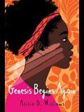 Genesis Begins Again