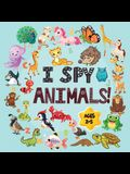 I Spy Animals Book Ages 2-5: A Fun I spy and Guessing Game for kids age 2-5 Year Olds - Featuring over 100 Cute Animal images for Kids, Toddler and