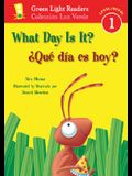 ¿qué Día Es Hoy?/What Day Is It?