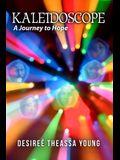 Kaleidoscope: A Journey to Hope