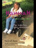 Hannah: Moving On: The Inspiring Story Continues