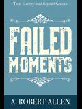 Failed Moments