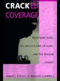 Cracked Coverage: Television News, the Anti-Cocaine Crusade, and the Reagan Legacy