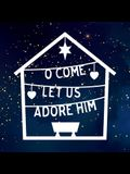 O Come! Let Us Adore Him: Pack of 6 Christmas Cards