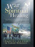 War with Spiritual Healing
