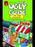 Ugly Guide to the Uglyverse