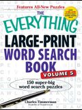 The Everything Large-Print Word Search Book, Volume V: 150 Super-Big Word Search Puzzles