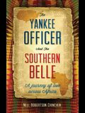 The Yankee Officer and the Southern Belle: A Journey of Love Across Africa