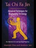 Tai Chi Fa Jin: Advanced Techniques for Discharging Chi Energy