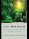 Your Hero's Journey: - how to get rid of the negative sideeffects from your childhood