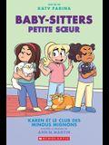 Baby-Sitters Petite Soeur: No 4 - Karen Et Le Club Des Minous Mignons