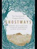 Ghostways: Two Journeys in Unquiet Places