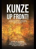 Kunze Up Front!: A Private's Perceptions from the Bottom Up: The Infantry in World War II