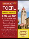 TOEFL Preparation Book 2020 and 2021: TOEFL iBT Prep Study Guide Covering All Sections (Reading, Listening, Speaking, and Writing) with Practice Test
