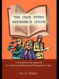The Case Study Reference Guide: A Straightforward Approach to Analyzing Marketing and Management Cases