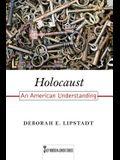 Holocaust: An American Understanding