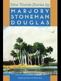 Nine Florida Stories by Marjory Stoneman Douglas