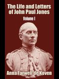 The Life and Letters of John Paul Jones (Volume I)