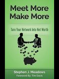 Meet More Make More: Turn Your Network Into Net Worth