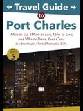 Travel Guide to Port Charles: When to Go, Where to Live, Who to Love and Who to Never, Ever Cross in America's Most Dramatic City
