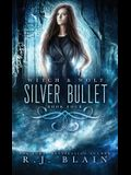 Silver Bullet: A Witch & Wolf Novel