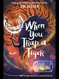 When You Trap a Tiger: Winner of the 2021 Newbery Medal