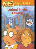 Locked in the Library!: A Marc Brown Arthur Chapter Book 6