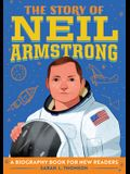 The Story of Neil Armstrong: A Biography Book for New Readers