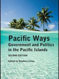 Pacific Ways: Government and Politics in the Pacific Islands