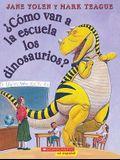 ¿Cómo Van a la Escuela Los Dinosaurios? (How Do Dinosaurs Go to School?)