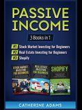 Passive Income: 3 Books in 1: Stock Market Investing for Beginners, Real Estate Investing for Beginners and Shopify