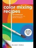 Color Mixing Recipes for Watercolor: Mixing Recipes for More Than 450 Color Combinations - Includes One Color Mixing Grid