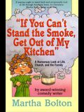 If You Can't Stand the Smoke, Get Out of My Kitchen: A Humorous Look at Life, Church, and the Family