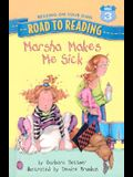 Marsha Makes Me Sick (Road to Reading Mile 3)
