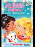 Step Into the Spotlight!: A Branches Book (the Amazing Stardust Friends #1), 1