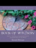 Book of Witchery: Spells, Charms & Correspondences for Every Day of the Week