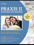 Praxis II Social Studies (5081) Study Guide: Test Prep and Practice Questions for the Praxis II (5081) Content Knowledge Exam