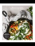 Weeknight Keto: 75 Quick & Easy Recipes for Delicious Low-Carb Meals