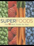 Superfoods: The 50 Best Foods for You!