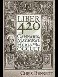 Liber 420: Cannabis, Magickal Herbs and the Occult