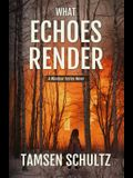 What Echoes Render: Windsor Series, Book 3