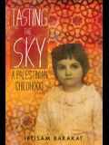 Tasting the Sky: A Palestinian Childhood