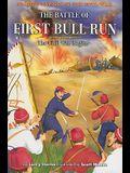 The Battle of First Bull Run: The Civil War Begins