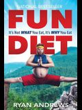 Fun Diet: It's Not What You Eat, It's Why You Eat.