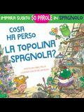 Cosa ha perso la topolina spagnola: storia carina e divertente per imparare 50 parole in spagnolo (libro bilingue italiano spagnolo per bambini)