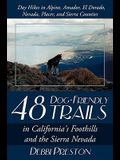 48 Dog-Friendly Trails: In California's Foothills and the Sierra Nevada