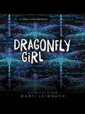 Dragonfly Girl Lib/E