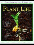 Plant Life (Straightforward Science)