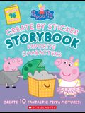 Peppa Pig: Create by Sticker Storybook: Favorite Characters