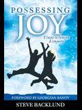 Possessing Joy: A Secret to Strength and Longevity